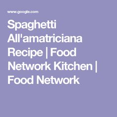 Spaghetti All'amatriciana Recipe   Food Network Kitchen   Food Network