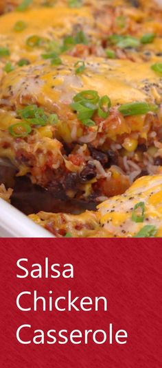Salsa chicken casserole I would cube the chicken.