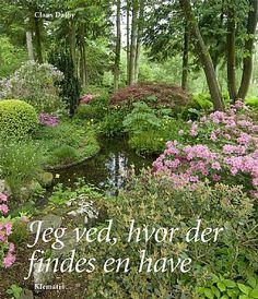 Claus Dalby book about a very special woodland garden - see http://www.klematis.dk/d/Jeg-ved-hvor-der-findes-en-have-i287.html
