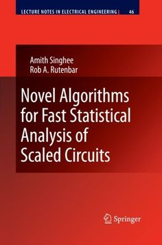 Introducing Novel Algorithms for Fast Statistical Analysis of Scaled Circuits Lecture Notes in Electrical Engineering. Buy Your Books Here and follow us for more updates!