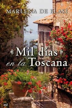 mil dias en la toscana I Love Books, New Books, Good Books, Books To Read, The Book Thief, Romance Movies, I Love Reading, Toscana, Book Recommendations