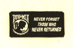 POW MIA NEVER FORGET Small Badge Patch for Biker Vest SB695. Embroidered patches for jacket vest or shirt. High quality stitching. Sealed back to easily sew patches on jacket, vest or shirt.