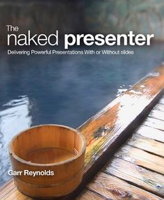 Bestseller Books Online The Naked Presenter: Delivering Powerful Presentations With or Without Slides (Voices That Matter) Garr Reynolds $13.35  - http://www.ebooknetworking.net/books_detail-0321704452.html