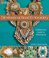 Dimensional Bead Embroidery by Jamie Cloud Eakin: The cover of Dimensional Bead Embroidery.
