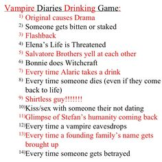 Best thing ever!! Vampire Diaries Drinking Game! Yes my roommate and I came up with it :D
