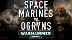 Spacemarine VS Ogryn in Warhammer 40K For the Greater WAAAGH Space Marine, Warhammer 40k, Design, Warhammer 40000