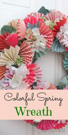 Crafts a la mode : Colorful Spring Wreath Using Pretty Papers