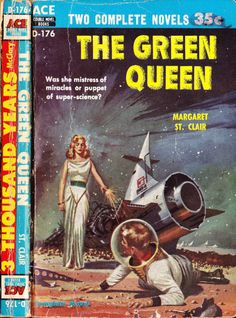 scificovers:  The Green Queenby Margaret St. Clair Ace Double D-176 1956. Cover art by Ed Valigursky.
