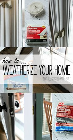 How to Weatherize Your Home - Easy and Affordable Ideas to Keep the Cold out and the Warm in!