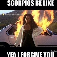 Yeah I forgive you, but I won't forget! And your gonna pay for it one way or another!