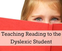 Teaching Reading to the Dyslexic Student.  Such a good article!! Repinned by SOS Inc. Resources pinterest.com/sostherapy/.