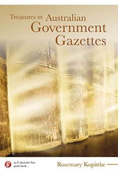 off special Dec 16 - Treasures in Australian Government Gazettes: Government, Police and Education Gazettes Guide Book, Genealogy, Police, The Past, Ebooks, Education, History, Family Tree Chart, Law Enforcement