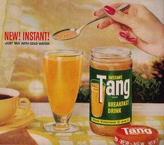 Tang While Tang was first introduced in it wasn't until John Glenn drank it on his NASA Mercury mission in 1962 that it really took off. It became a hit in homes all across the USA. John Glenn, My Childhood Memories, Sweet Memories, 1970s Childhood, School Memories, Thing 1, I Remember When, Oldies But Goodies, Old Ads