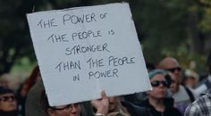 The power of the people is stronger than the people in power - Love of Life Quotes Protest Signs, Protest Posters, Power To The People, Some Words, Quote Of The Day, Decir No, Revolution, Life Quotes, Qoutes