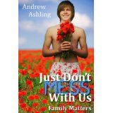 Just Don't Mess With Us: Family Matters (Kindle Edition)By Andrew Ashling