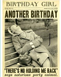 Funny Card - Another Birthday - No holding me back Happy Birthday Wishes For A Friend, Happy Birthday Woman, Happy Birthday Vintage, Birthday Wishes Funny, Happy Birthday Memes, Birthday Funnies, Birthday Captions Funny, Funny Happy Birthday Pictures, Humor Mexicano