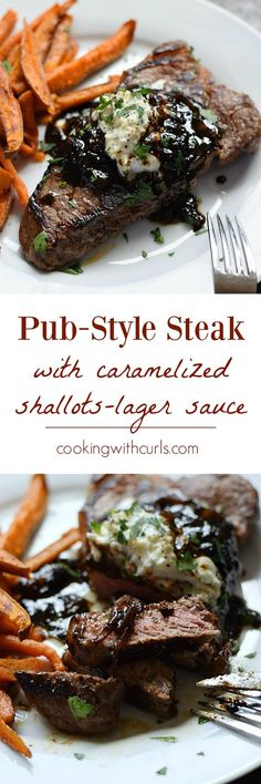 Celebrate your next special occasion with a Pub-Style Steak topped with caramelized shallots-lager sauce and roasted garlic, goat cheese, and chive butter - No Reservations Required | cookingwithcurls.com