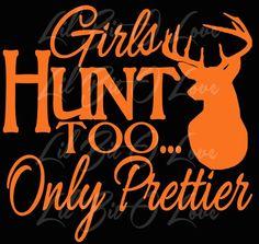 Design B - Girls Hunt Too Only Prettier Vinyl Tee Shirt T-Shirt TShirt   LilBitOLove - Clothing on ArtFire