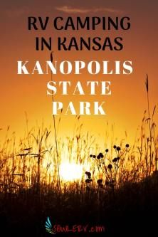 Kanopolis State Park in Western Kansas - SOWLE RV Rv Travel, Travel Advice, Adventure Travel, Federal Parks, Rv Parks And Campgrounds, Best Places To Camp, Rv Tips, Rv Camping, Rv Living