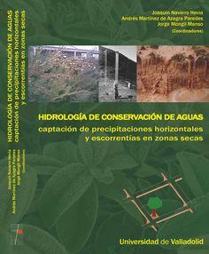 HIDROLOGÍA DE CONSERVACIÓN DE AGUAS: Captación de precipitaciones horizontales y escorrentías en zonas secas - Revista del Aficionado a la Meteorología