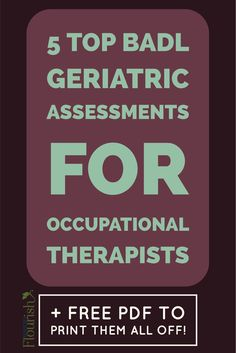 #2 is one of the easiest and most used! Print off all recommended assessments to use right away | SeniorsFlourish.com #OT #geriatricOT