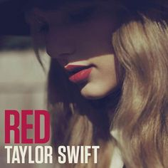 """Taylor Swift- Red- October 22!!! :) i cant wait!! (:  """"losing him was blue like ive never known, missing him was dark grey all alone, forgetting him was like trying to know somebody you've never met...but loving him was Red<3"""""""
