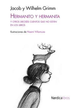 Noemí Villamuza se asocia a los hermanos Grimm, en el bicentenario de la publicación de sus relatos, en 'Hermanito y hermanita y otros dieciséis cuentos que no están en los libros' editado por Nórdica.