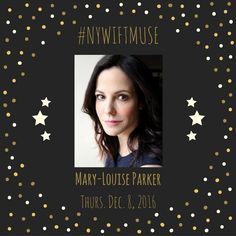 Introducing the 2016 #NYWIFTmuse honorees! Mary-Louise Parker, an American actor and author. In addition to her many films, Parker enjoyed great popularity for her lead role on Showtime's television series Weeds portraying Nancy Botwin, for which she received the Golden Globe Award and Emmy nomination for Best Actress. Parker has appeared in numerous films and series including RED, Fried Green Tomatoes, Boys on the Side, The Client, Bullets Over Broadway, Romance and Cigarettes...