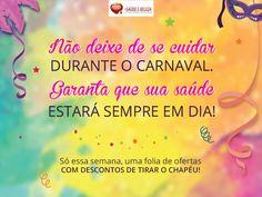 Não deixe de se cuidar durante o Carnaval. Garanta que sua Saúde esteja sempre em dia!   Só essa Semana, uma Folia de Ofertas com descontos de tirar o chapéu!  Confira! http://www.maissaudeebeleza.com.br/?utm_source=pinterest&utm_medium=link&utm_campaign=Carnaval&utm_content=post