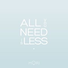 All You Need Is Less. Fashion Revolution Day 2016