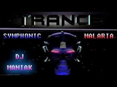 DJ Maniak   Malaria (Trance Symphonic)