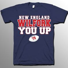 New England WILFORK You Up Shirt
