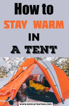 Camping Tips - How To Stay Warm Camping in a Tent. Learn our 11 critical camping tips that can save your life! Only on simpletenting