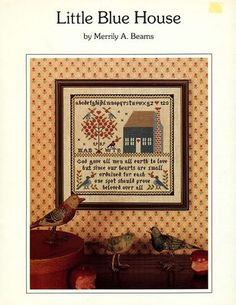 """LITTLE BLUE HOUSE"" Country Folk Art Birds God Love Cross Stitch Pattern Leaflet"