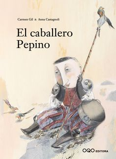 El caballero Pepino Carmen Gil, Anime, Movie Posters, Fictional Characters, Facebook, Cunha, Children's Literature, Amor, Feelings