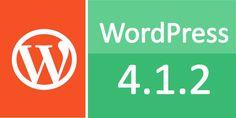 WordPress Update 4.1.2 - Critical Security Release