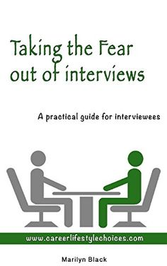 "Taking the Fear Out of Interviews: A practical guide for ... https://www.amazon.com/dp/B01J3S1RBU/ref=cm_sw_r_pi_dp_x_CYoRxbHBWBVAA - For some people, just the thought of a career change can be daunting, overwhelming and confusing. Whether you are seeking a change within your current employer or a completely new direction, ""Taking the Fear Out of Interviews"" is a comprehensive, practical workbook to help you identify and obtain a better career choice. What could be an inspiring career move?"