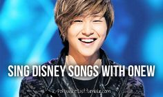 ...sing Disney songs with Onew! Heck yeah!