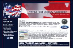 The 1949-53 Ford Mercury Association was originally formed back in 1992 by a group of guys with their love of the FLATHEAD engine. It is a national newsletter that includes how-to information, looking to buy or sell 1949 thru 1953 Ford, Lincoln or Mercury cars and parts.   Designed by: WebChick.com