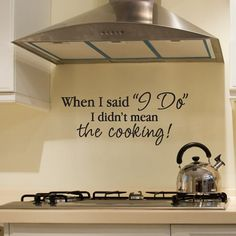 "When I said I do I didn't mean the cooking cook Vinyl Wall Decal Sticker Kitchen Dining Room Home Decor Funny Cute 22"" on Etsy, $15.25"