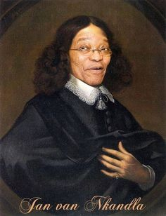 Was Jan van Riebeeck's arrival in 1652 the beginning of all South Africa's troubles, as President Jacob Zuma would have it? by Willem Steenkamp Funny Facts, Funny Memes, Hilarious, African Jokes, South African Flag, Jacob Zuma, Afrikaanse Quotes, New South, Funny People