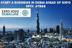 #Expo2020 - An Exciting Time for Starting a #Business in #Dubai Get a Free Consultation Now : http://www.atbss.org