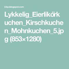 Lykkelig_Eierlikörkuchen_Kirschkuchen_Mohnkuchen_5.jpg (853×1280)