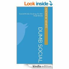 My new Dumb Social: Strategy for the Real World, published April 2014 The Real World, Dumb And Dumber, Bar Chart, Resume, Social Media, Bar Graphs, Social Networks, Cv Design, Social Media Tips