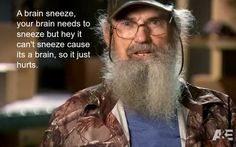Uncle Si :)
