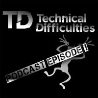 Technical Difficulties - Podcast Episode 1 by Technical Difficulties on SoundCloud