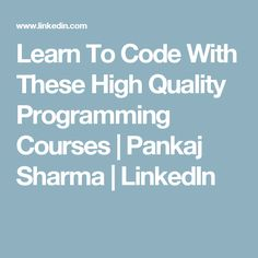 Learn To Code With These High Quality Programming Courses #coding #code #learncoding #programming #onlinecourses