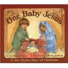 One Baby Jesus: A New Twelve Days of Christmas: Patricia A. Pingry, Wendy Edelson: 0077031041388: Amazon.com: Books