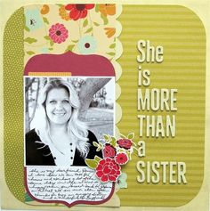 Sister scrapbook page by americancrafts.ty...