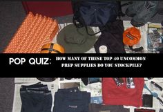 Pop Quiz! How Many Of These Top 40 Uncommon Prep Supplies Do You Stockpile?